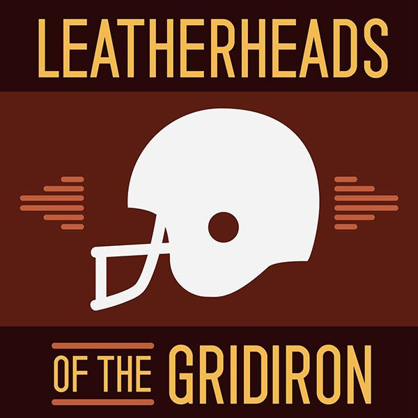 Leatherheads of the Gridiron