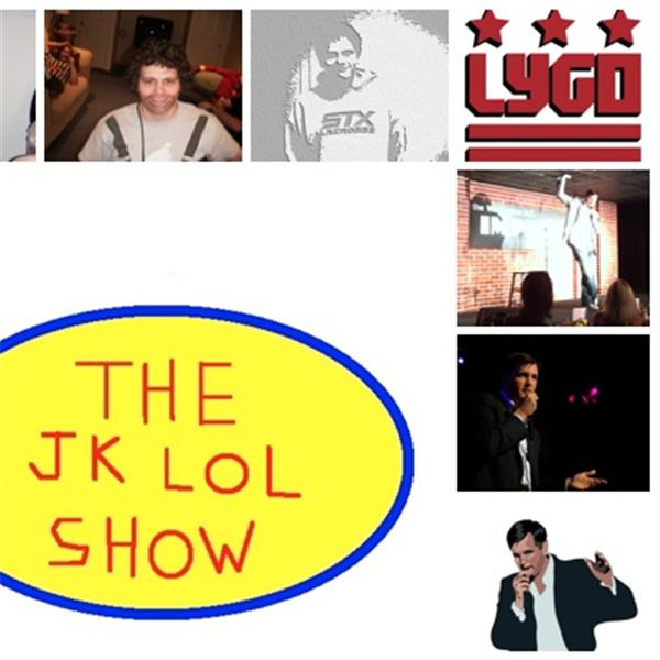 The JK LOL show