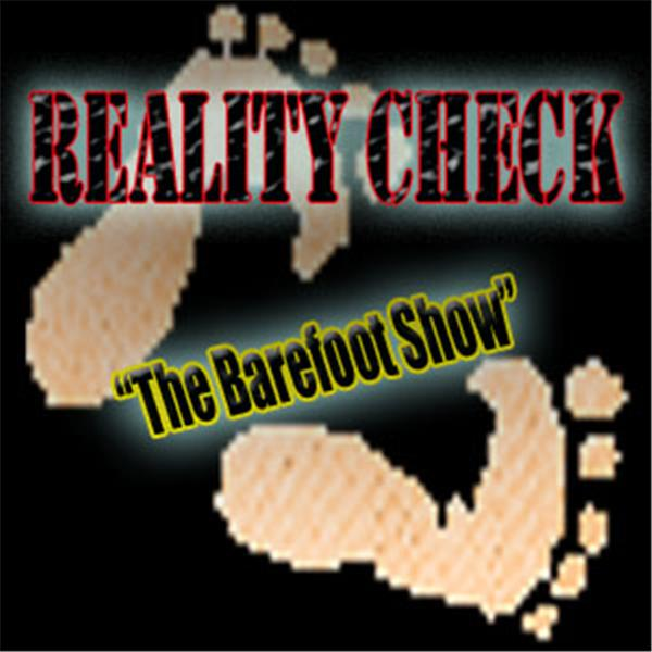 Reality Check X Barefoot Show