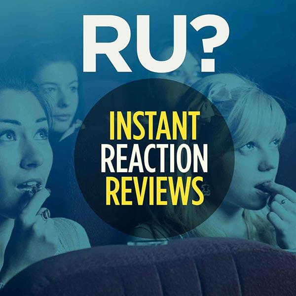 RU Instant Reaction Review
