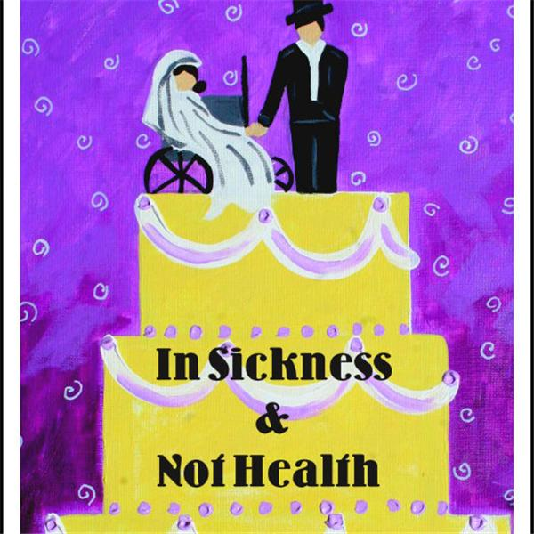 In Sickness and Not Health