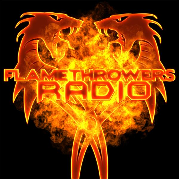 Flamethrowers Radio show