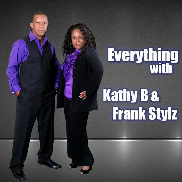 Everything with Kathy B Frank Stylz