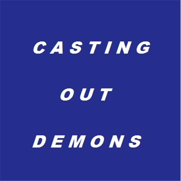 CAST OUT DEMONS