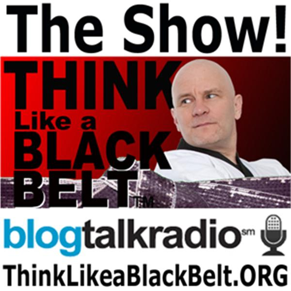 Think Like a Black Belt: The Show!