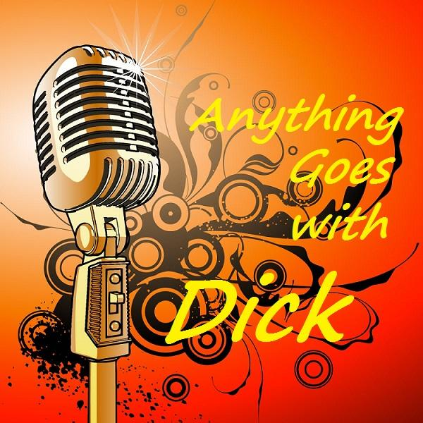 Anything Goes With Dick