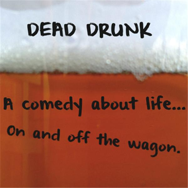 Dead Drunk The Movie