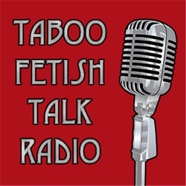 Taboo Fetish Talk Radio