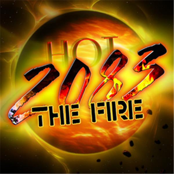 Hot 2083 The Fire