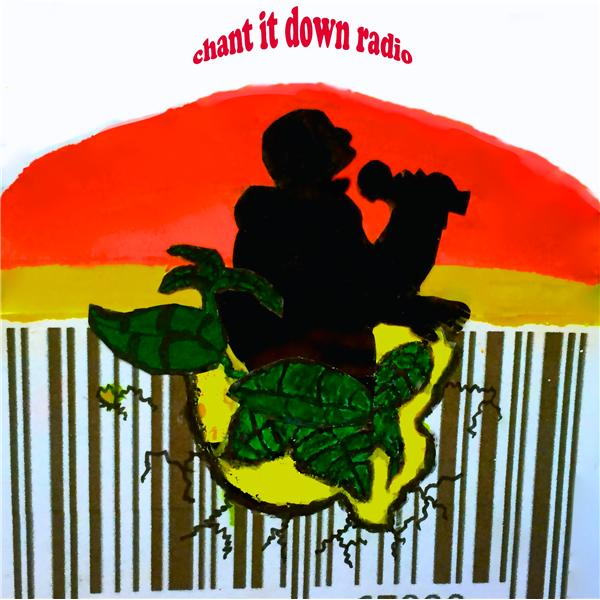 chant it down radio