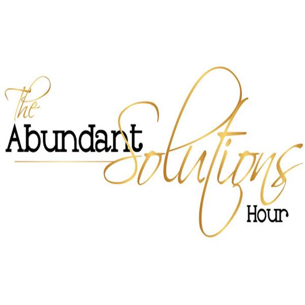 The Abundant Solutions Hour