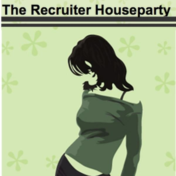 Recruiter HouseParty
