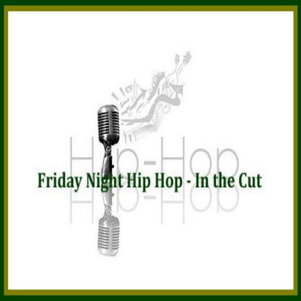 Friday Night Hip Hop In the Cut