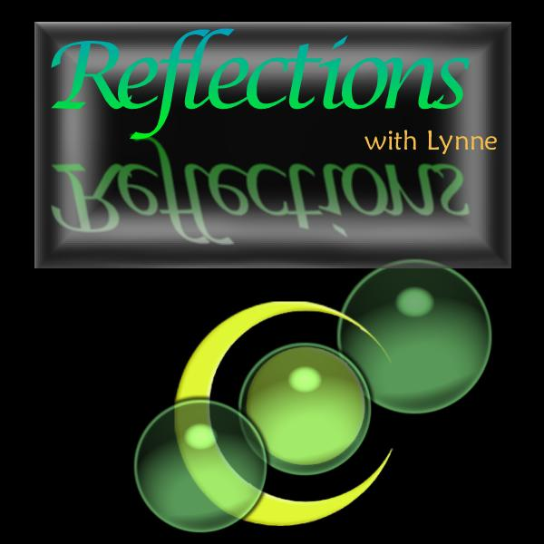 Reflections with Lynne