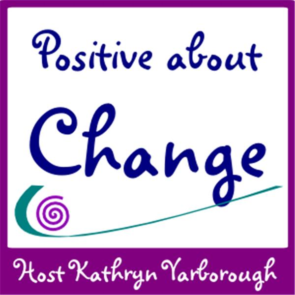 Positive about Change
