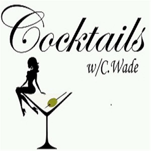 Cocktails With C Wade