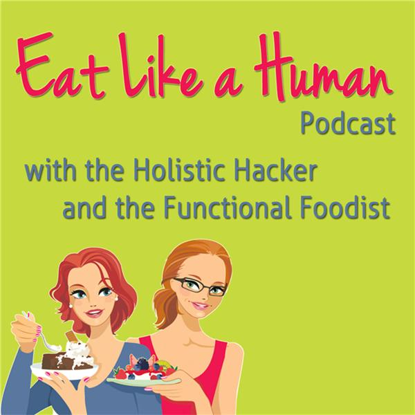 Eat Like a Human Podcast