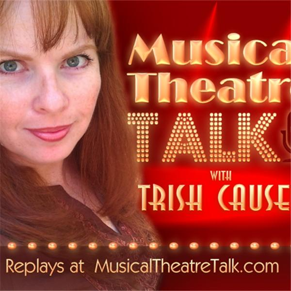 Musical Theatre Talk w Trish Causey