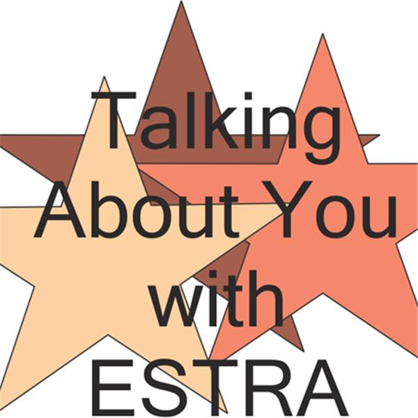 Talking About You With ESTRA