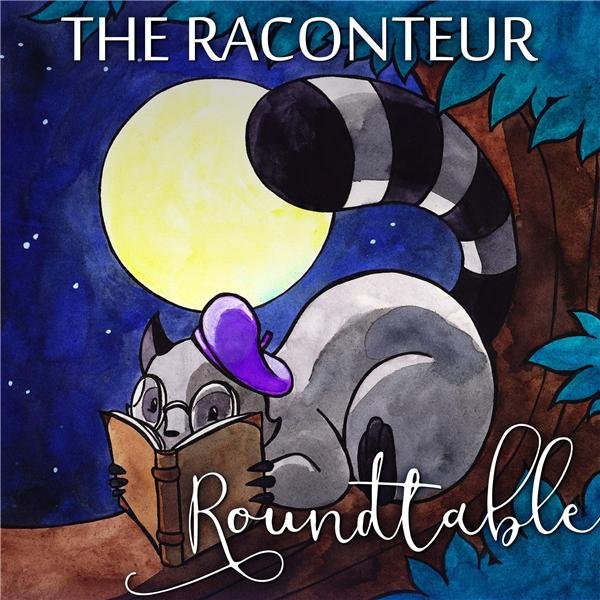 The Raconteur Roundtable