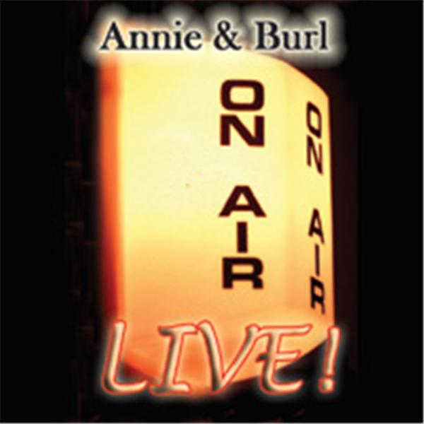 Annie and Burl Live
