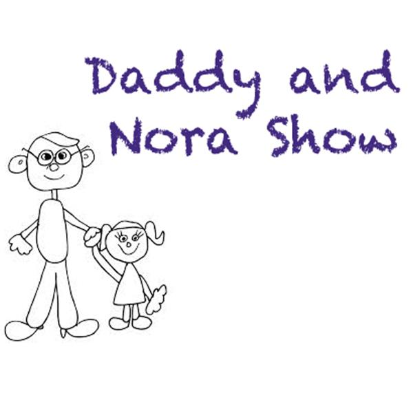 Daddy and Nora Show