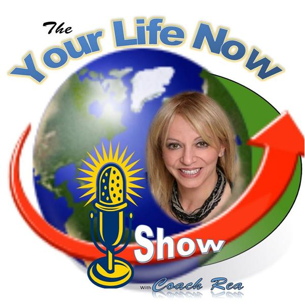 Your Life Now radio show with Coach Rea