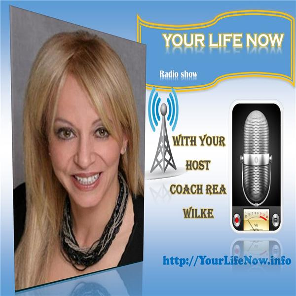 Your Life Now show * Coach Rea