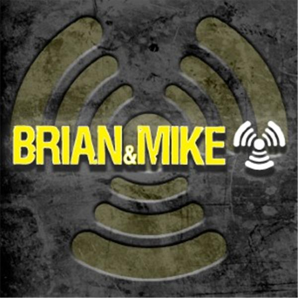 Brian and Mike Show