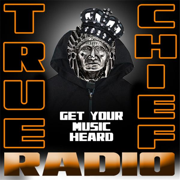 TRUE CHIEF RADIO