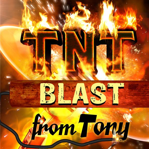 TNT BLAST WITH TONY