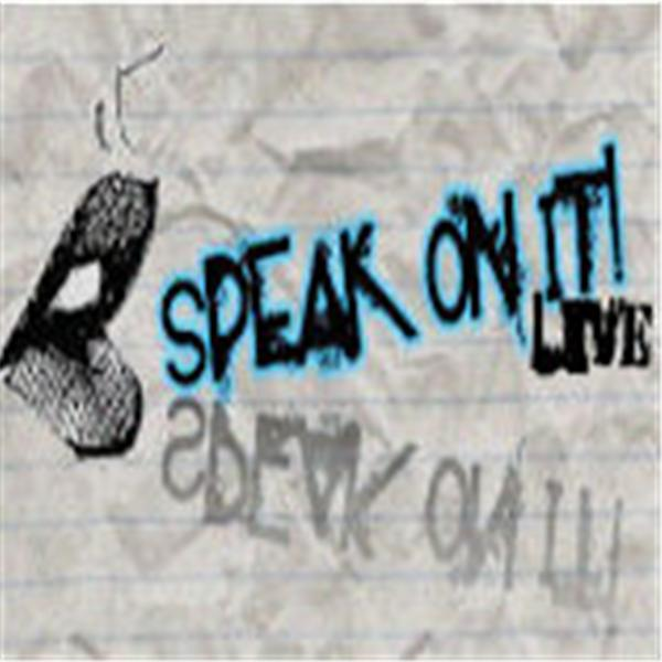 Speak On It Live