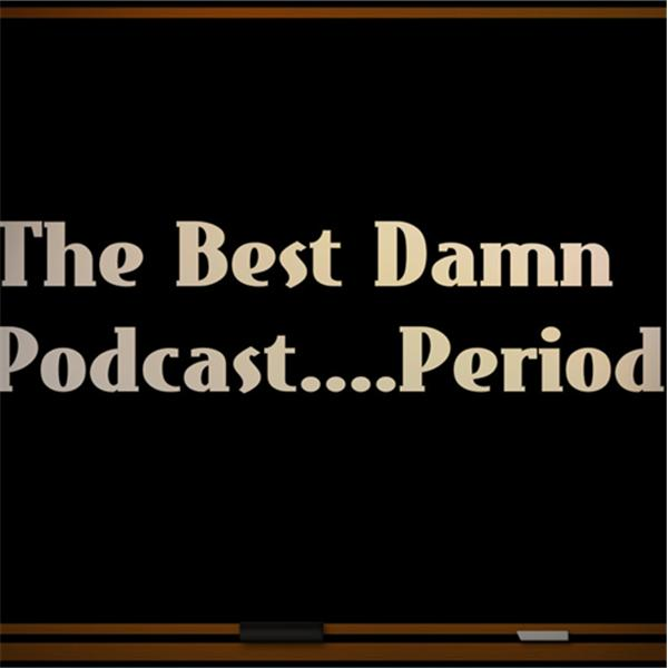 The Best Damn PodcastXXXPeriod