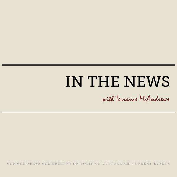 In The News with Terrance McAndrews