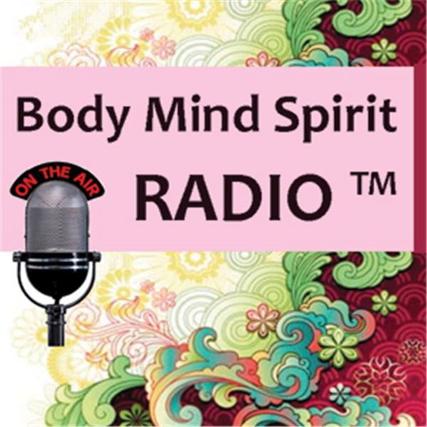BodyMindSpirit Radio