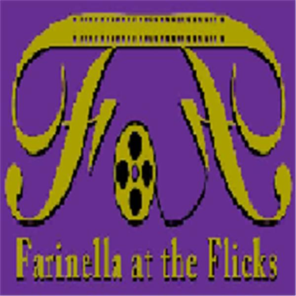 Farinella at the Flicks