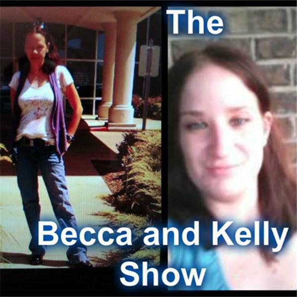 The Becca and Kelly Show
