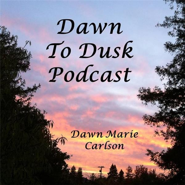 Dawn to Dusk Podcast
