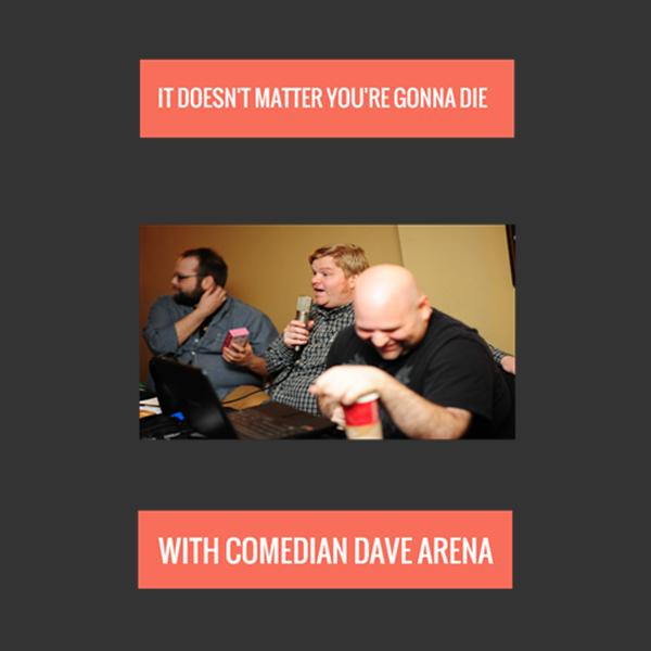 Comedian Dave Arena