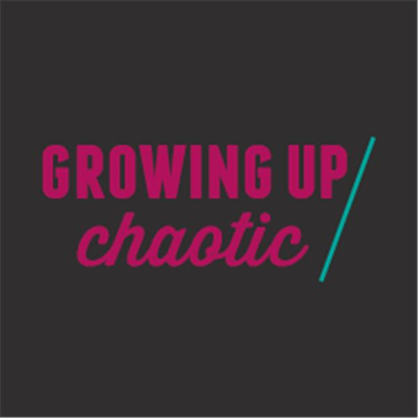 The Growing Up Chaotic Show