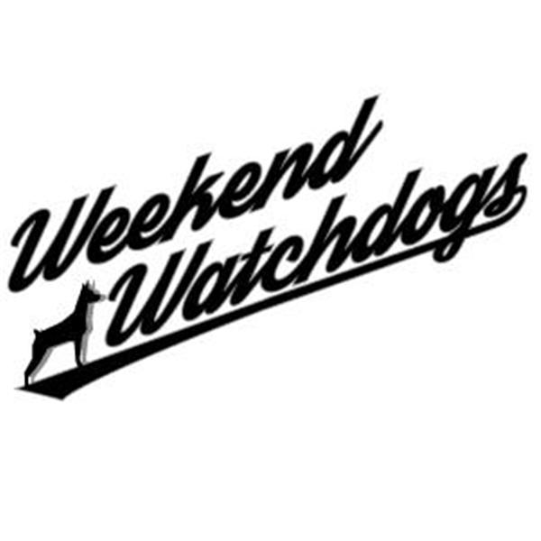 Weekend Watchdogs