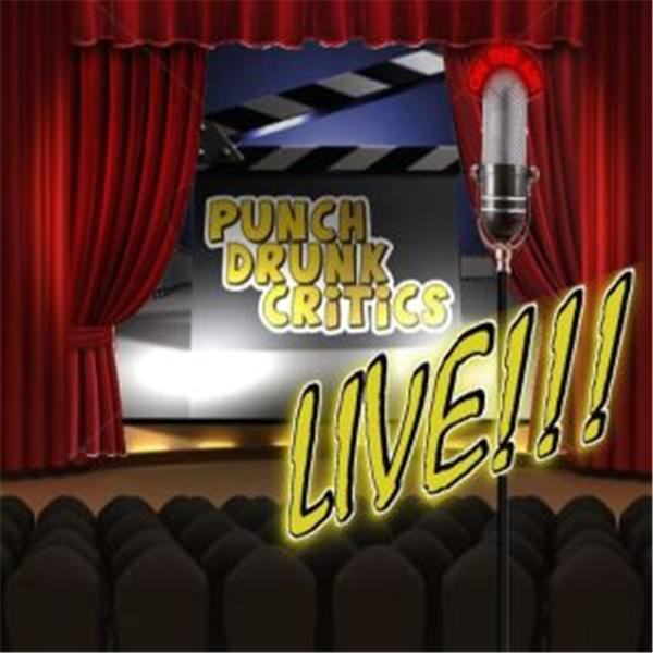 Punch Drunk Critics Live