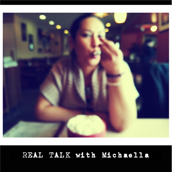 REAL TALK with Michaella
