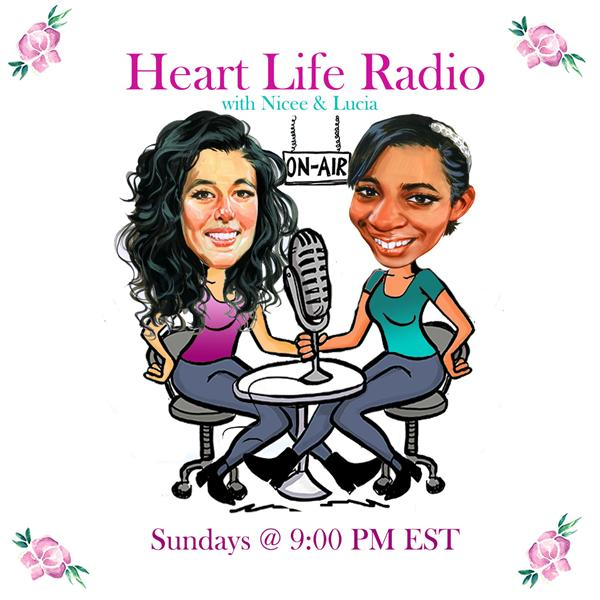 Heart Life with Lucy and Nicee