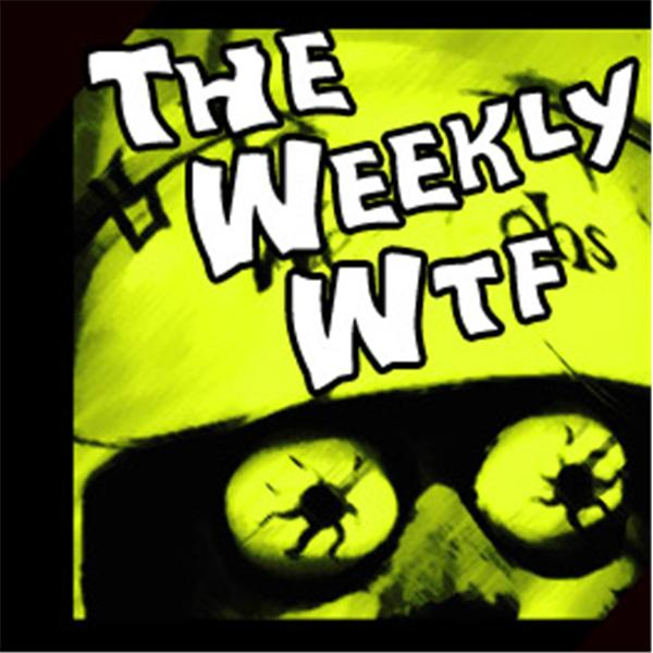 Weekly WTF forever