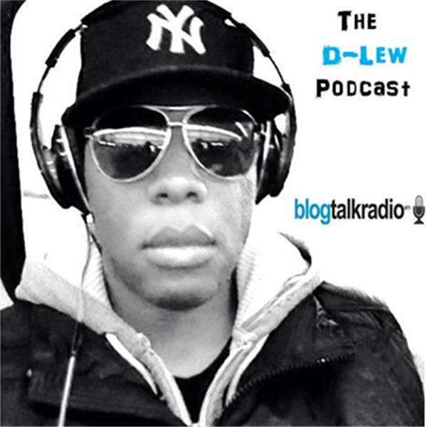 The D Lew Podcast