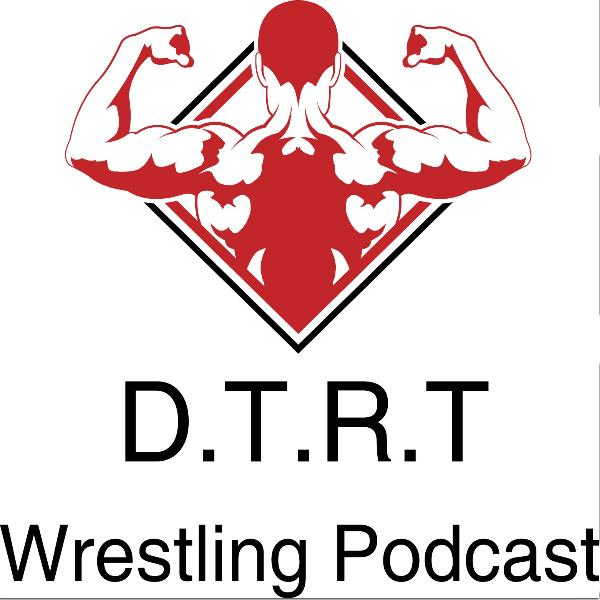 DTRT Wrestling Podcast