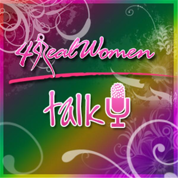 4 Real Women Talk