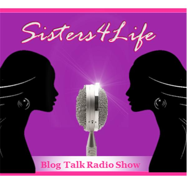 Sisters4Life Blog Talk Radio