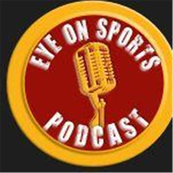 Eye On Sports Podcast